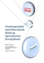 Fusionsprojekt med Djurslands Bank og Sparekassen Kronjylland.