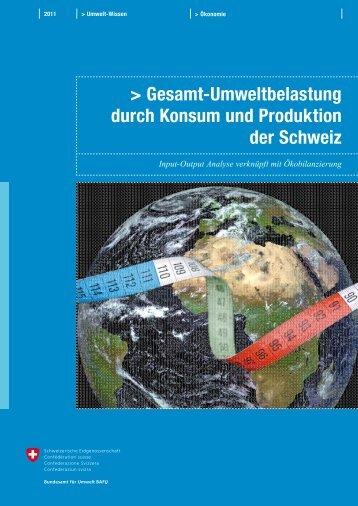 Gesamt-Umweltbelastung durch Konsum und ... - BAFU - CH