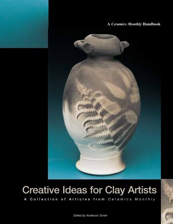 Creative Ideas for Clay Artists - Ceramic Arts Daily