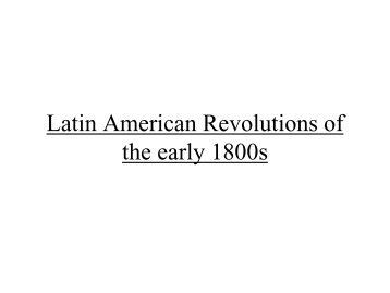 Latin American Revolutions of the early 1800s