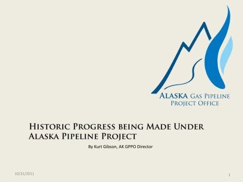 By Kurt Gibson, AK GPPO Director - Alaska Gas Pipeline