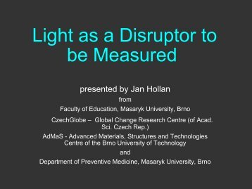 Light as a Disruptor to be Measured - Amper - Masaryk University