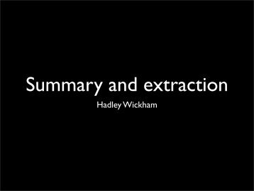 Summary and extraction - Hadley Wickham