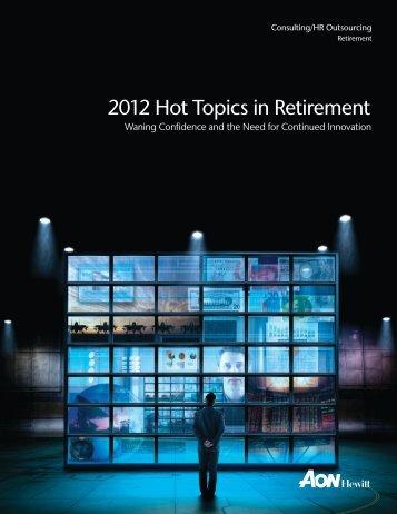2012 Hot Topics in Retirement - Aon
