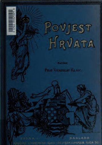 Povjest Hrvata : od najstarijih vremena do svretka XIX. stoljea