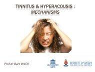 Tinnitus & Hyperacousis : Mechanisms - ENT Society