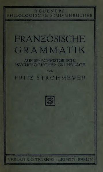 Französische Grammatik auf sprach-historisch-psychologischer ...