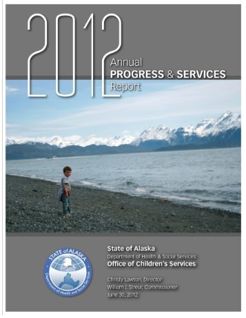 2012 Annual Progress and Services Report - Alaska Department of ...