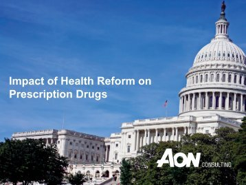The Effects of Health Care Reform on Pharmacy - Aon