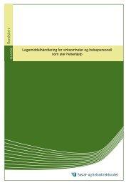 Legemiddelhåndtering for virksomheter og ... - Helsedirektoratet