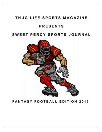 THUG LIFE SPORTS MAGAZINE PRESENTS - SWEET PERCY SPORTS JOURNAL