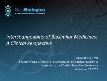DIA Presentation on Interchangeability - Alliance for Safe Biologic ...