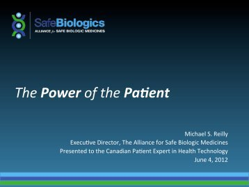 The Power of the Pa'ent - Alliance for Safe Biologic Medicines