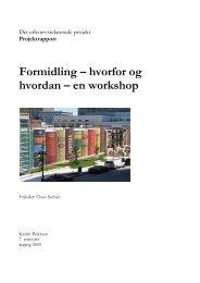 Projektrapport Formidling - hvorfor og hvordan - en workshop