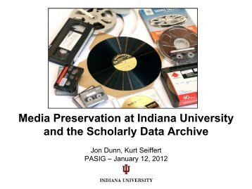 Media Preservation at Indiana and the Scholarly Data Archive