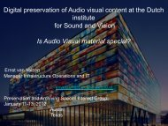 Digital preservation of Audio visual content at the Dutch institute for ...