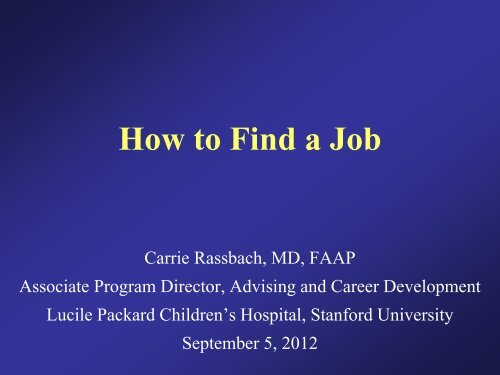 How to Find a Job - Pediatrics House Staff - Stanford University