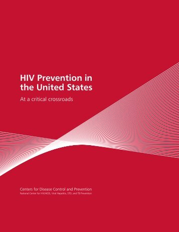HIV Prevention in the United States At a critical crossroads