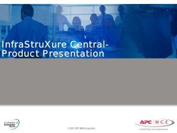 Infrastruxure Central- 9-Slide Product Presentation - APC