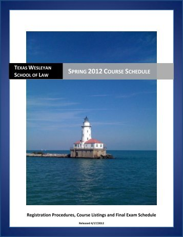 Spring 2012 Course Schedule - Texas Wesleyan School of Law