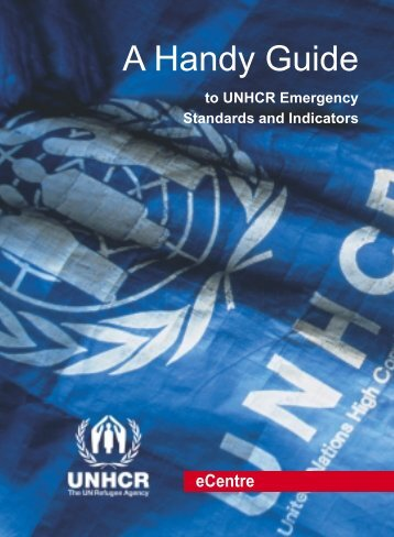 A Handy Guide to UNHCR Emergency Standards ... - UNHCR eCentre