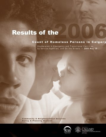 Results of the 2006 Count of Homeless Persons in Calgary - Intraspec