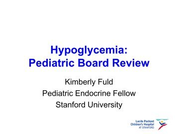 Hypoglycemia in the toddler - Stanford University