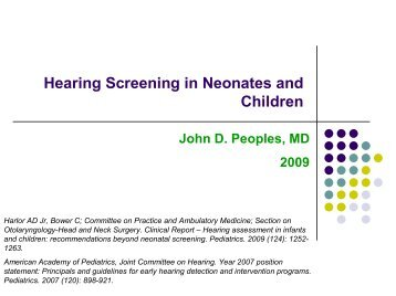 Hearing Screening in Neonates and Children John D. Peoples, MD ...