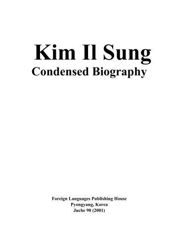 Kim Il Sung: Condensed Biography - University of Oregon