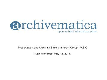Preservation and Archiving Special Interest Group (PASIG) San ...