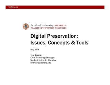 Digital Preservation: Issues, Concepts & Tools - (lib.stanford.edu ...