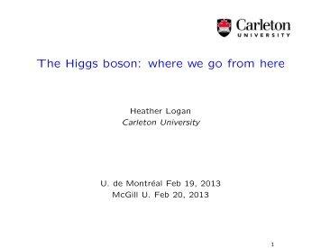 The Higgs boson: where we go from here - Carleton University