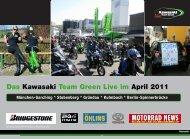 Das Kawasaki Team Green Live im April 2011