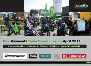 Das Kawasaki Team Green Live im April 2011