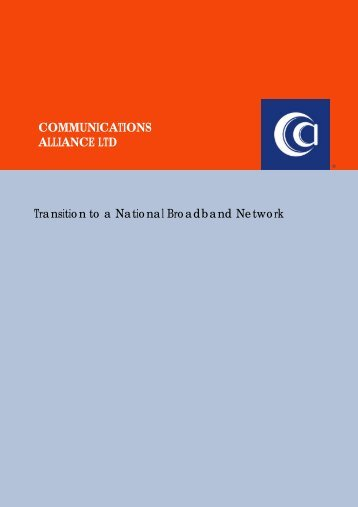 Transition to a National Broadband Network - Communications ...