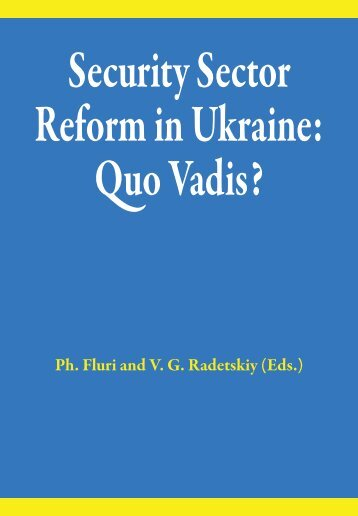 Security Sector Reform in Ukraine: Quo Vadis? - DCAF