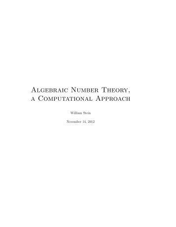 Algebraic Number Theory, a Computational Approach - William Stein