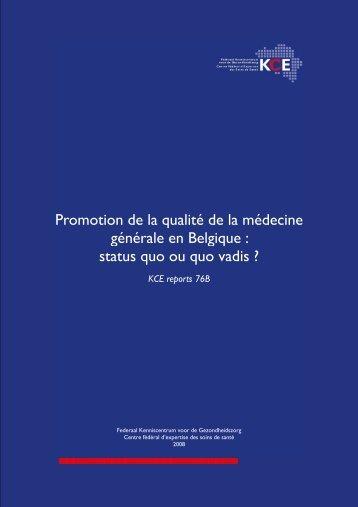 Promotion de la qualité de la médecine générale en Belgique ... - KCE