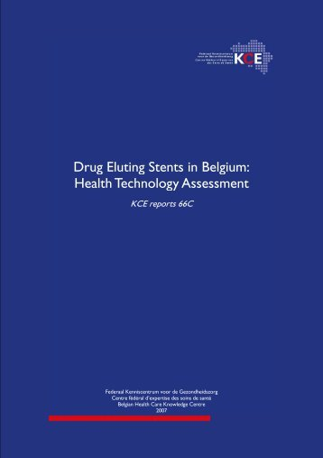 Drug Eluting Stents in Belgium: Health Technology Assessment - KCE