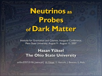 Neutrinos as Probes of Dark Matter - Penn State University