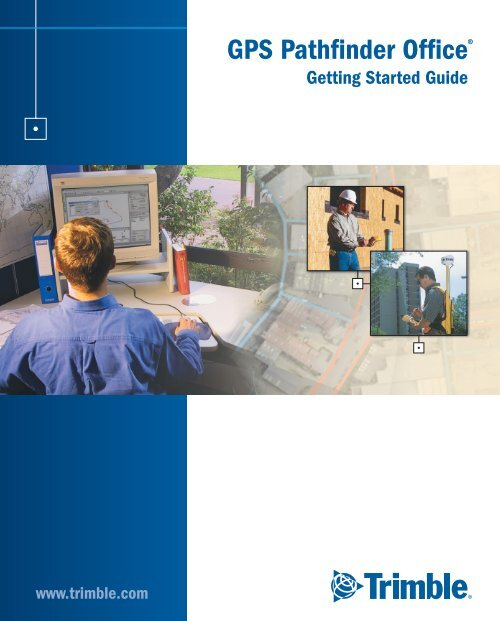 GPS Pathfinder Office Getting Started Guide www trimble com