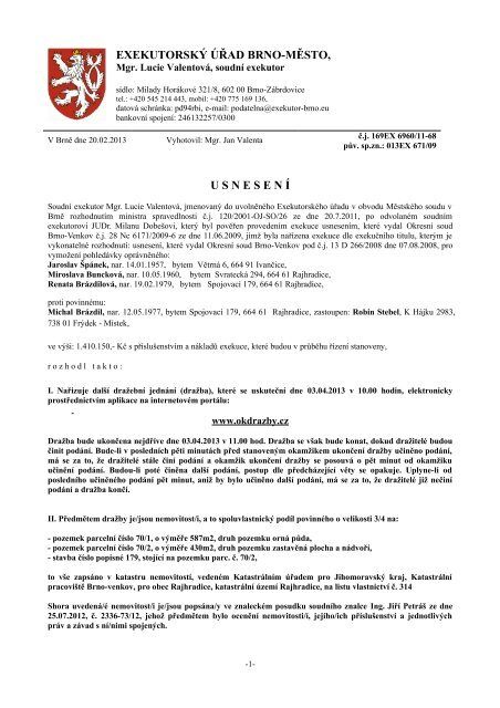 EXEKUTORSKÝ ÚŘAD BRNO-MĚSTO, U S N E S E N Í - Sreality.cz