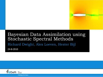 Bayesian Data Assimilation using Stochastic Spectral ... - MUCM