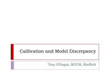Calibration and Model Discrepancy - MUCM