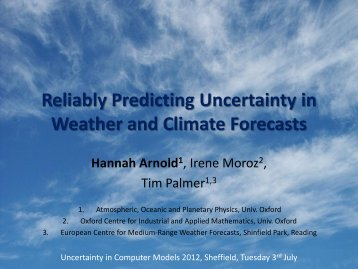Reliably predicting uncertainty in weather and climate ... - MUCM