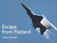What is flatland, and how do we escape? - Hadley Wickham
