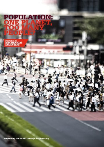 population: one planet, too many people? - Institution of Mechanical ...