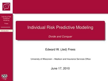 Individual Risk Predictive Modeling Divide and Conquer - Wisconsin ...