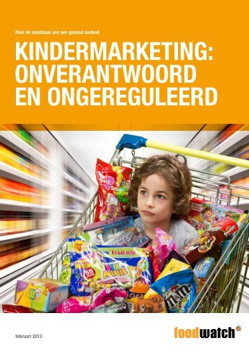 KindermarKeting: OnverantwOOrd en Ongereguleerd - Foodwatch