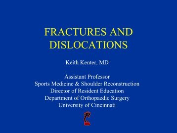 FRACTURES AND DISLOCATIONS - Surgery - University of Cincinnati